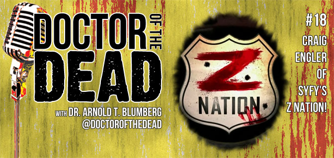 18: Craig Engler of Syfy's Z Nation!