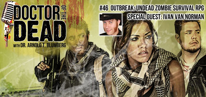 46: Ivan Van Norman of Outbreak Undead Zombie Survival RPG