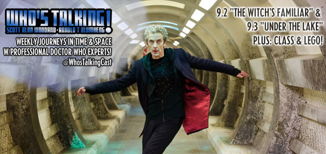"16: Doctor Who S09E02 – ""The Witch's Familiar,"" S09E03 – ""Under the Lake,"" plus ""Class"" and LEGO!"