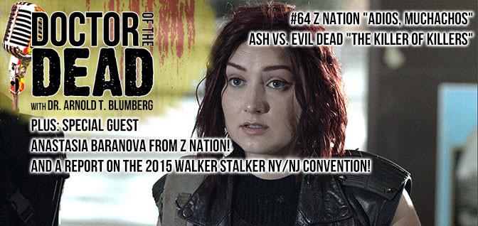 """64: Z Nation S02E13 Ash Vs Evil Dead S01E06 and Guest Anastasia """"Addy"""" Baranova"""