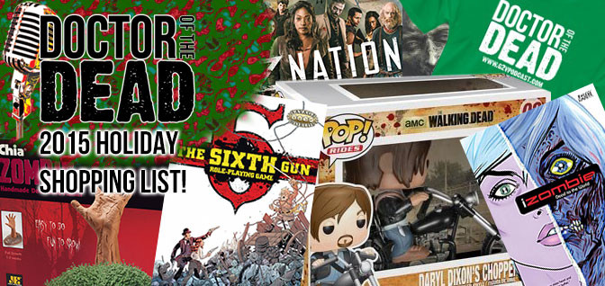 The Doctor of the Dead's 2015 Holiday Shopping List!