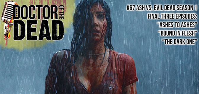 67: Ash Vs Evil Dead Season 1 Final Three Episodes S01E08 S01E09 S01E10