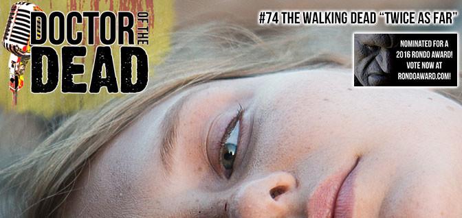 """74: The Walking Dead S06E14 """"Twice as Far"""""""