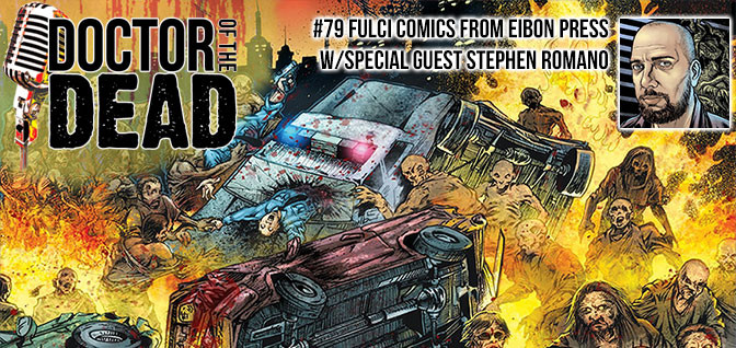 79: Fulci Comics from Eibon Press with Special Guest Stephen Romano