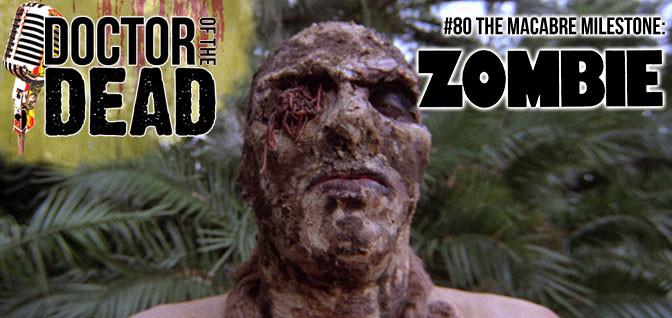 80: The Macabre Milestone – ZOMBIE