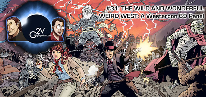 31: THE WILD AND WONDERFUL WEIRD WEST: A Westercon 69 Panel