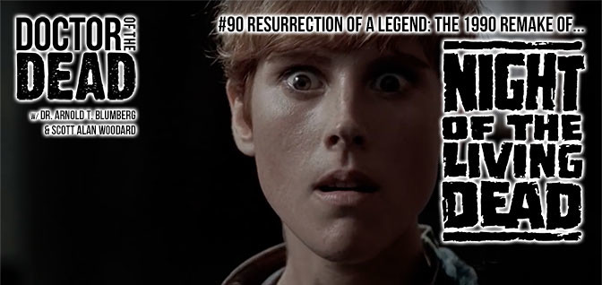 90: Resurrection of a Legend – The 1990 Remake of NIGHT OF THE LIVING DEAD