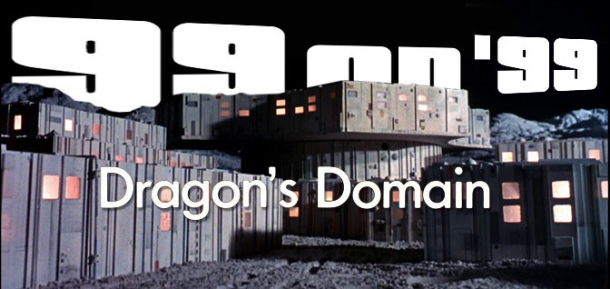"99 on 99: ""Dragon's Domain"""