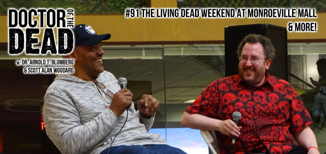 91: The Living Dead Weekend at Monroeville Mall and More!