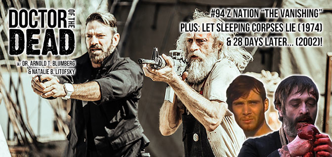 94: Z Nation S04E03 Plus: 28 Days Later and Let Sleeping Corpses Lie