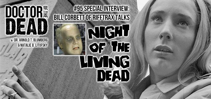 95: Special Interview: Bill Corbett of RiffTrax Talks Night of the Living Dead