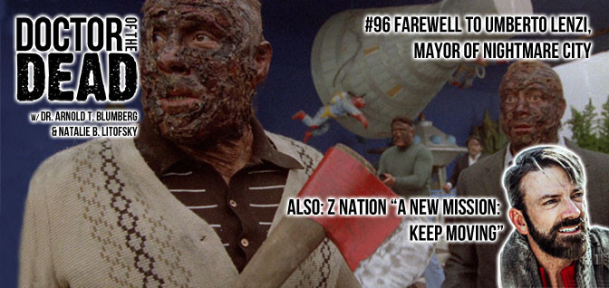 96: Farewell to Umberto Lenzi, Mayor of Nightmare City; Also: Z Nation S04E04