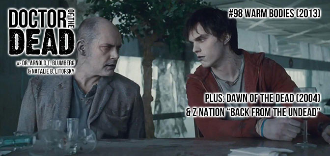 98: Warm Bodies Plus: Dawn of the Dead 2004 and Z Nation S04E06