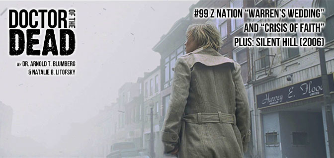 99: Z Nation S04E07 and S04E08 Plus: Silent Hill