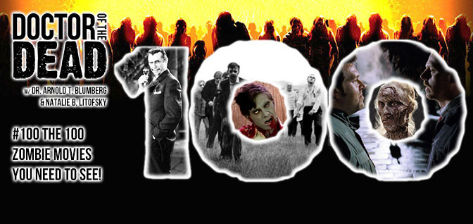 100: The 100 Zombie Movies You Need to See