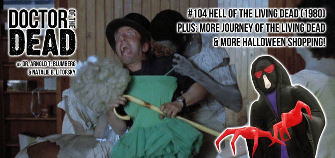 104: Hell of the Living Dead Plus: More Journey of the Living Dead & More Halloween Shopping, Haunters, and Matilda!