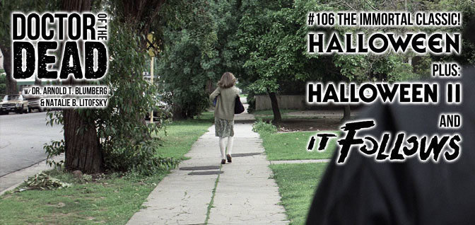 106: The Immortal Classic – Halloween Plus Halloween II and It Follows
