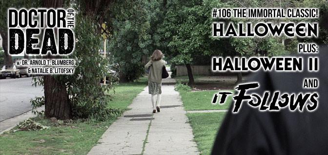 106: The Immortal Classic –Halloween Plus Halloween II and It Follows