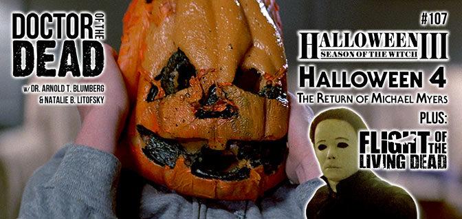 107: Halloween III, Halloween 4, Plus Flight of the Living Dead
