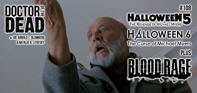 108: Halloween 5, Halloween 6, Plus Blood Rage