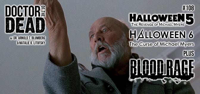 108: Halloween 5, Halloween 6, Plus Blood Rage