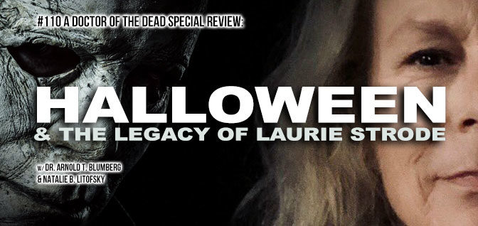 110: A Doctor of the Dead Special Review – Halloween & the Legacy of Laurie Strode