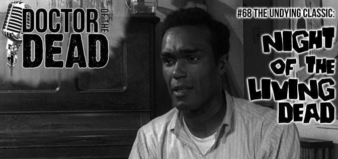 68: The Undying Classic – NIGHT OF THE LIVING DEAD