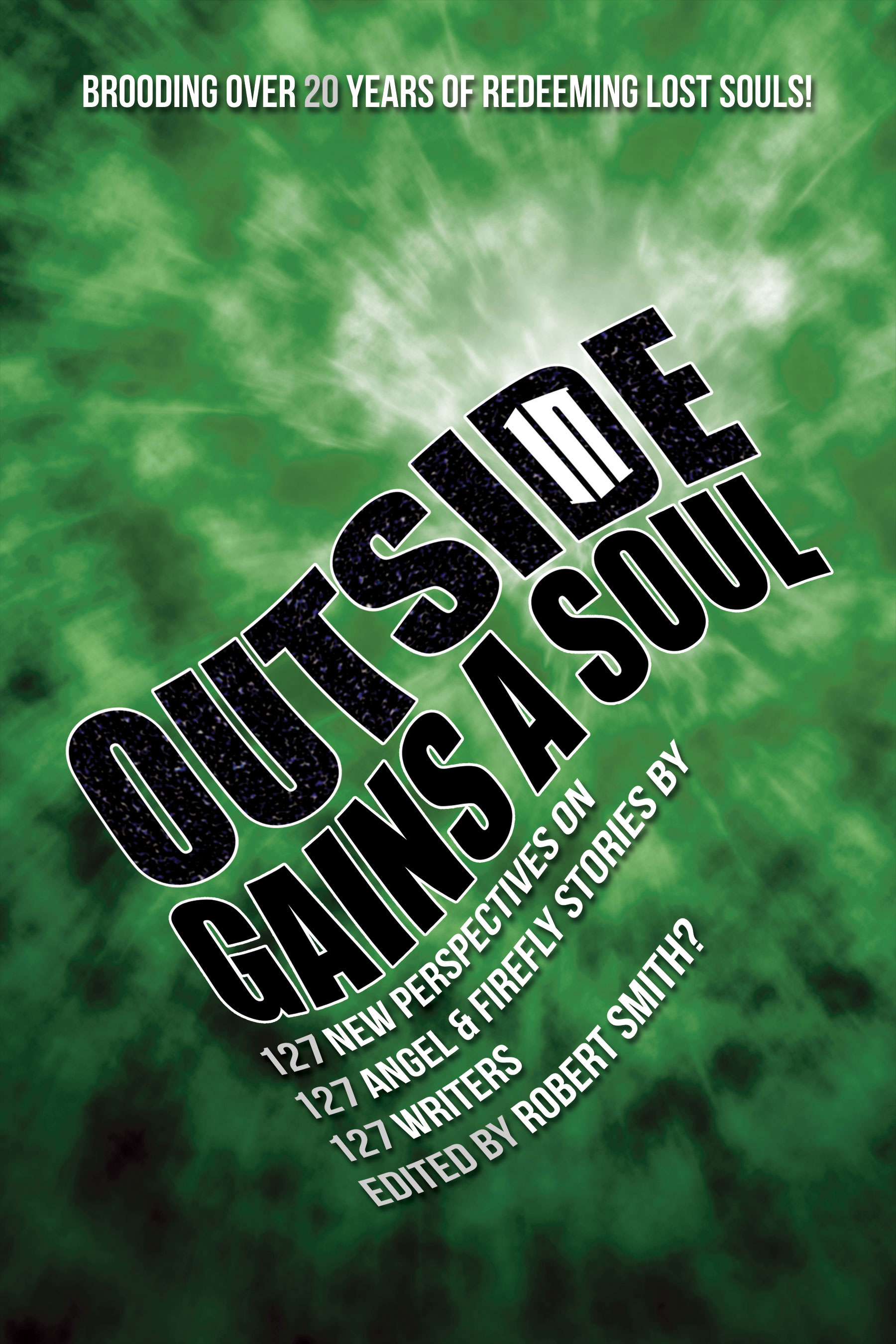 Outside Gains a Soul